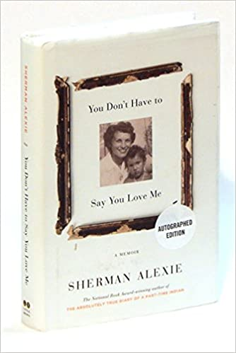 Sherman Alexie – You Don't Have to Say You Love Me Audiobook