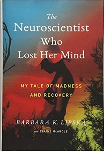 Barbara K. Lipska Ph.D - The Neuroscientist Who Lost Her Mind Audio Book Free
