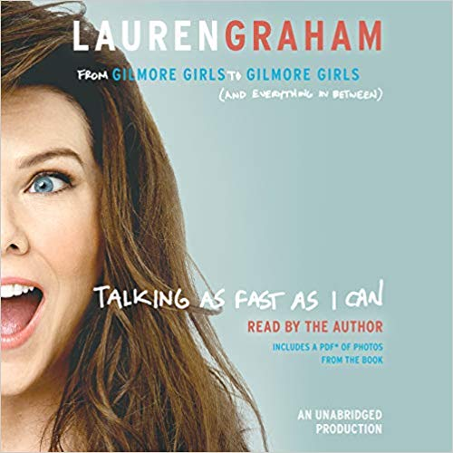 Lauren Graham – Talking as Fast as I Can Audiobook