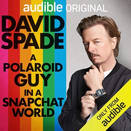 David Spade – A Polaroid Guy in a Snapchat World Audiobook