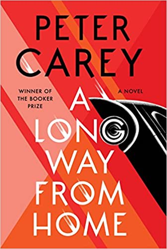 Peter Carey – A Long Way from Home Audiobook