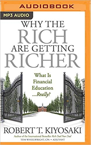 Robert T. Kiyosaki - Why the Rich Are Getting Richer Audio Book Free