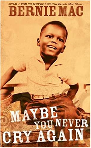 Bernie Mac – Maybe You Never Cry Again Audiobook