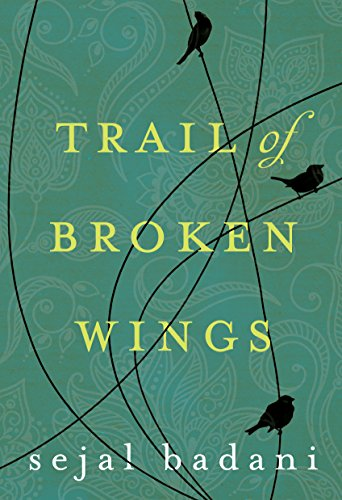 Sejal Badani – Trail of Broken Wings Audiobook