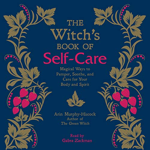 Arin Murphy-Hiscock - The Witch's Book of Self-Care Audio Book Free