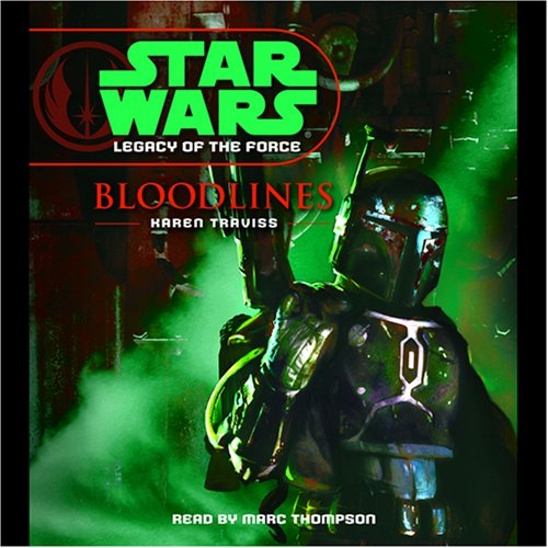 Karen Traviss – Star Wars Legacy of the Force #2 Bloodlines Audiobook