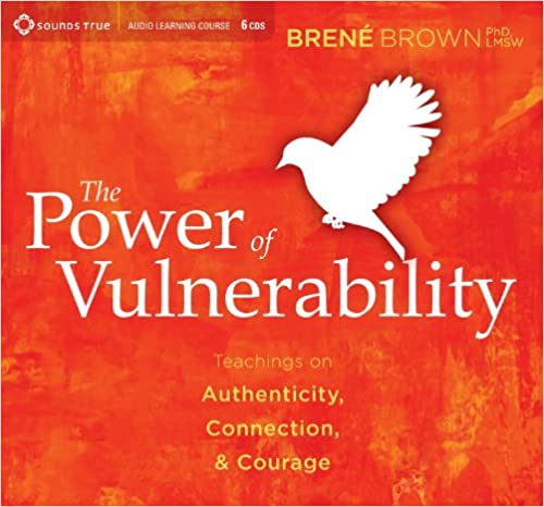 Brene Brown – The Power of Vulnerability Audiobook