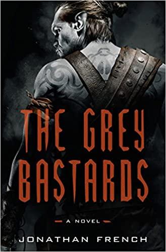 Jonathan French - The Grey Bastards Audio Book Free