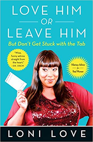 Loni Love – Love Him Or Leave Him, but Don't Get Stuck With the Tab Audiobook
