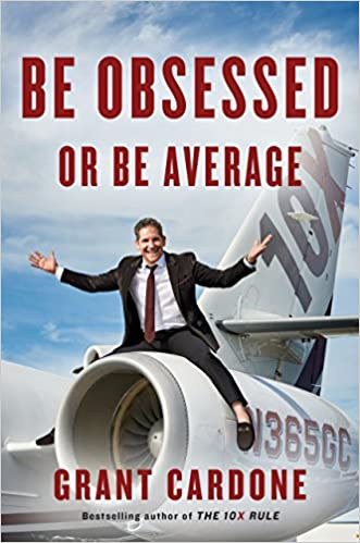 Grant Cardone – Be Obsessed or Be Average Audiobook