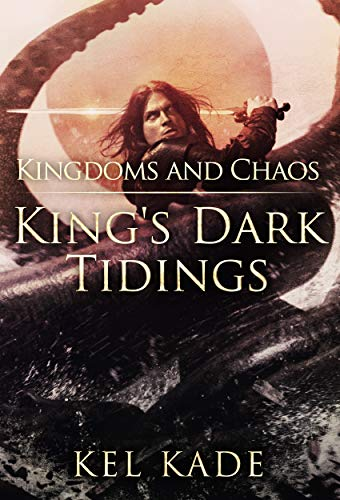 Kel Kade – Kingdoms and Chaos Audiobook