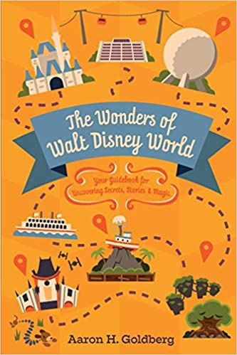 Aaron H. Goldberg - The Wonders of Walt Disney World Audio Book Free