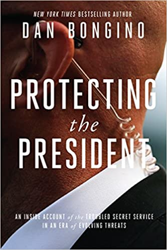 Dan Bongino – Protecting the President Audiobook