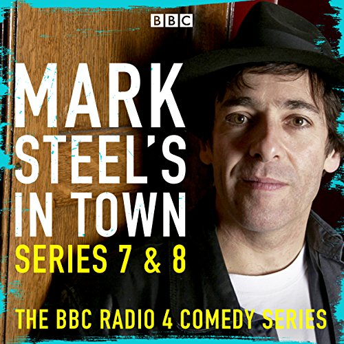 Mark Steel – Mark Steel's in Town: Series 7 & 8 Audiobook
