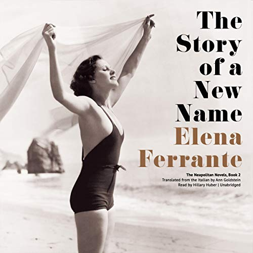 Elena Ferrante – The Story of a New Name Audiobook
