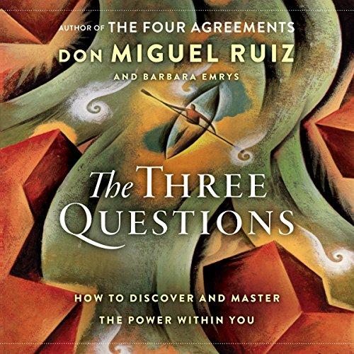 Don Miguel Ruiz, Barbara Emrys - The Three Questions Audio Book Free