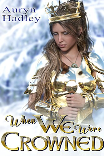 Auryn Hadley - When We Were Crowned Audio Book Free