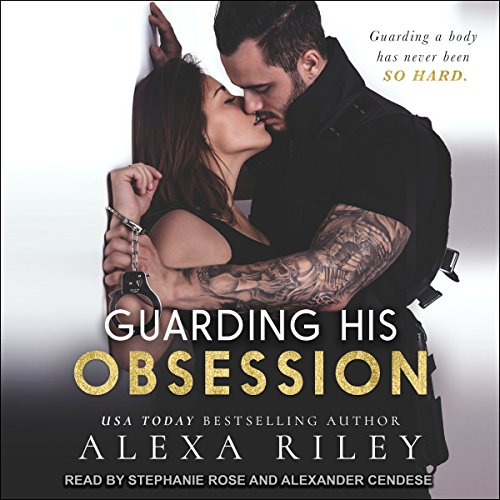 Alexa Riley - Guarding His Obsession Audio Book Free