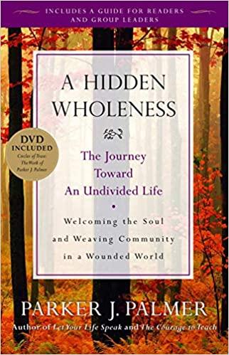 Parker J. Palmer - A Hidden Wholeness Audio Book Free